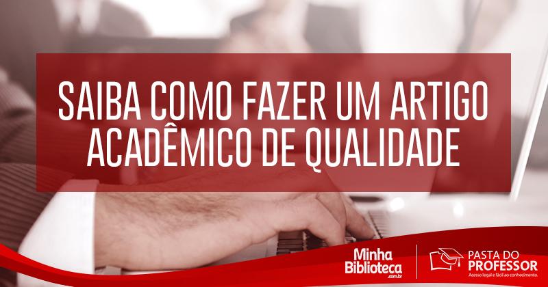 Saiba como fazer um artigo acadêmico de qualidade