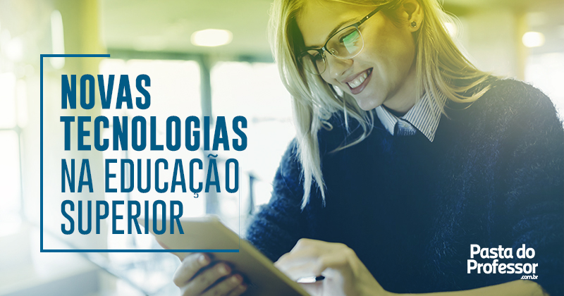 Novas tecnologias na educação superior